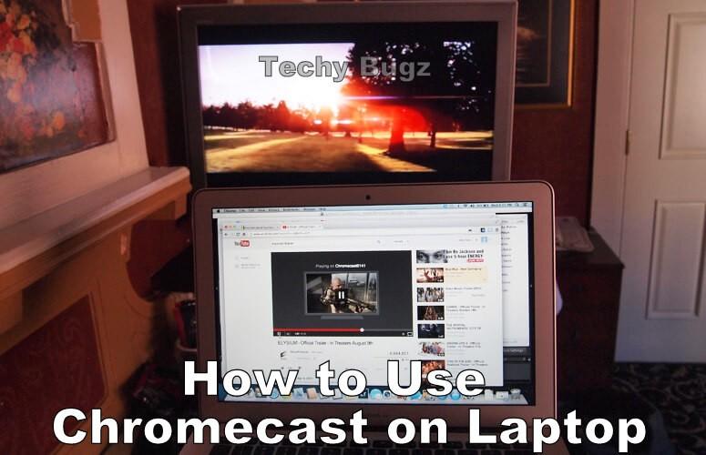 Chromecast on Laptop