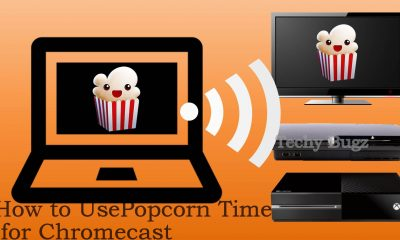 How to Use Popcorn Time for Chromecast
