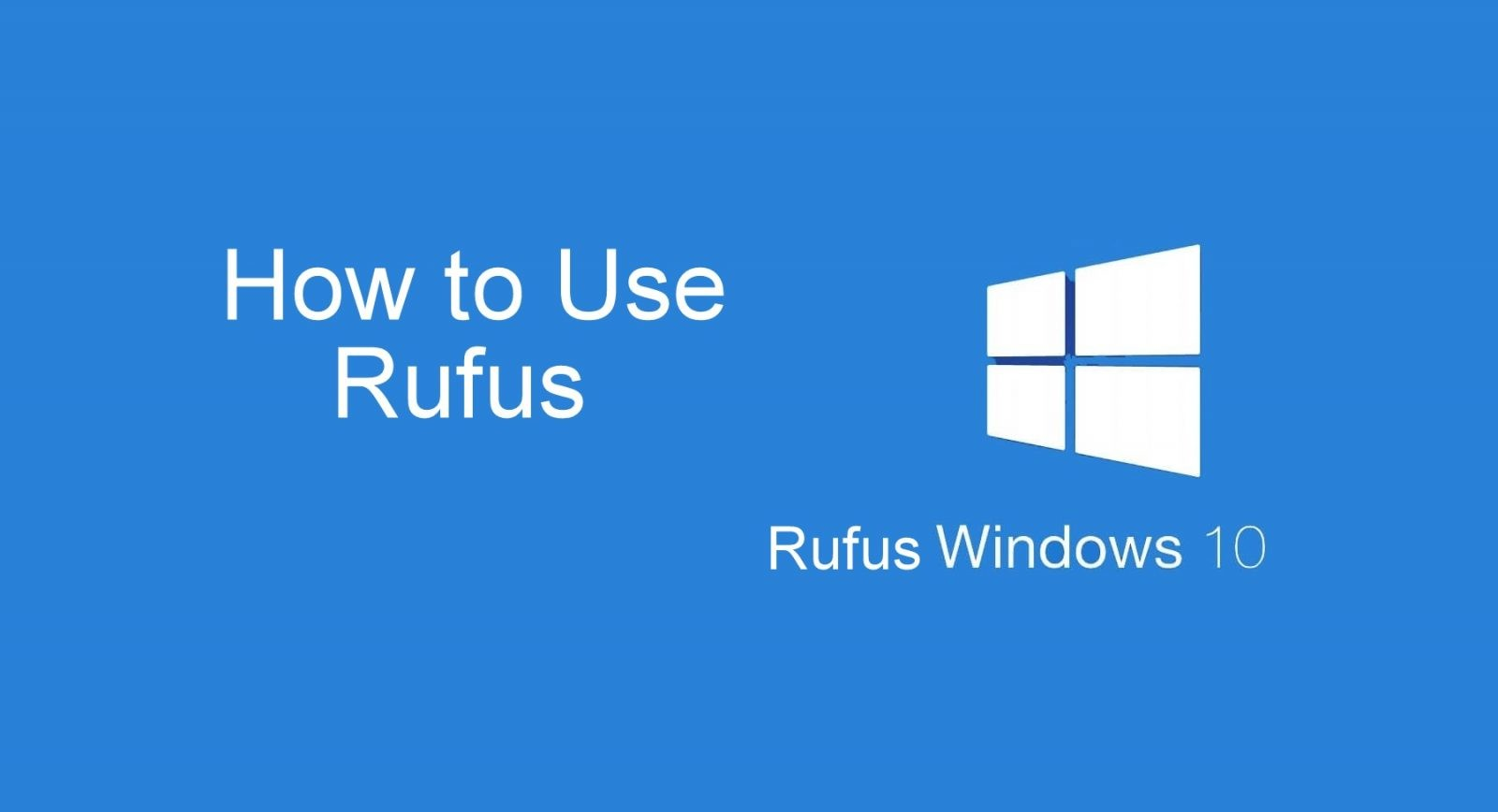 Rufus Windows 10 | How to Create Windows 10 Bootable USB