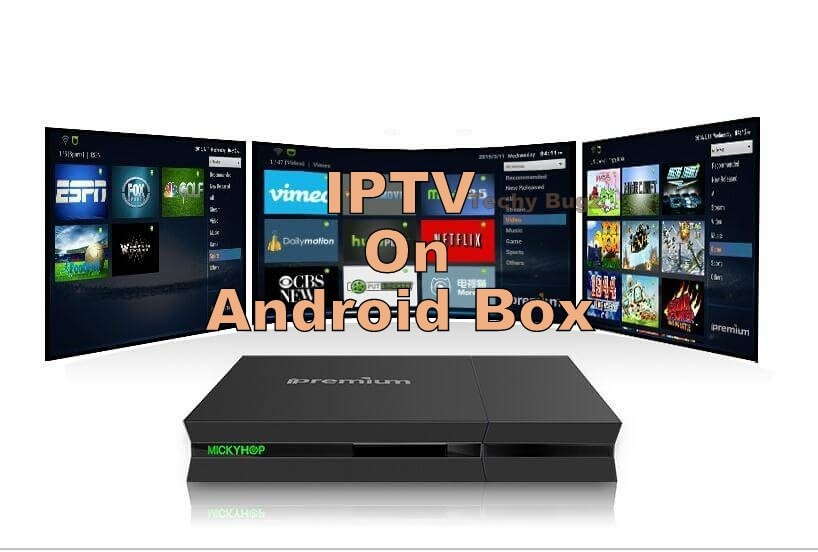 How To Install and Setup IPTV On Android Box? - Techy Bugz