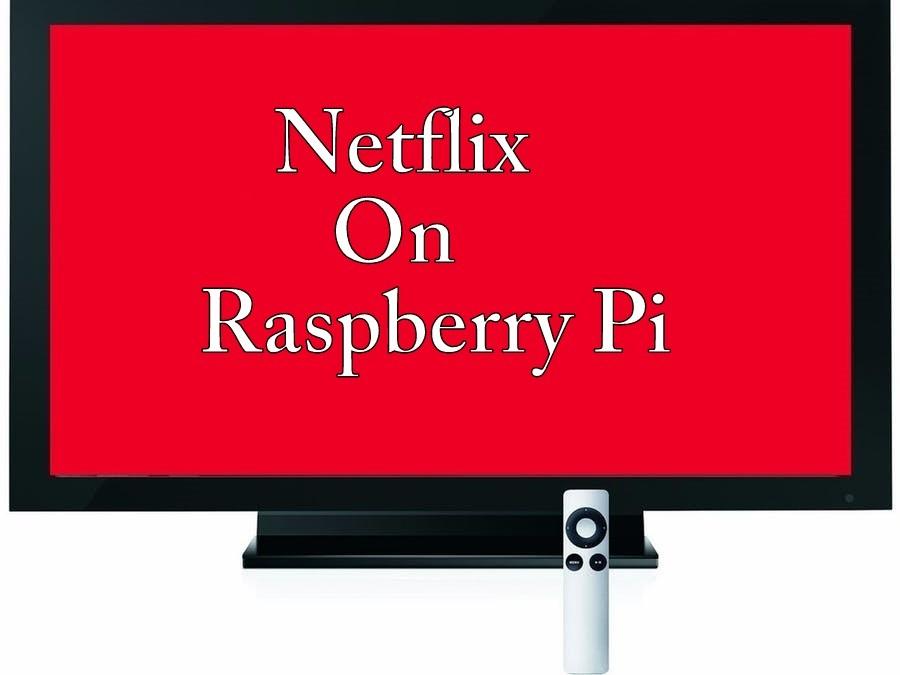 Raspberry Pi Netflix