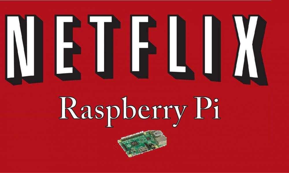 Raspberry Pi Netflix - How to watch Netflix on Raspberry Pi