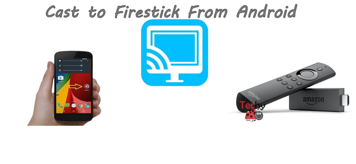 Cast to Firestick From Android