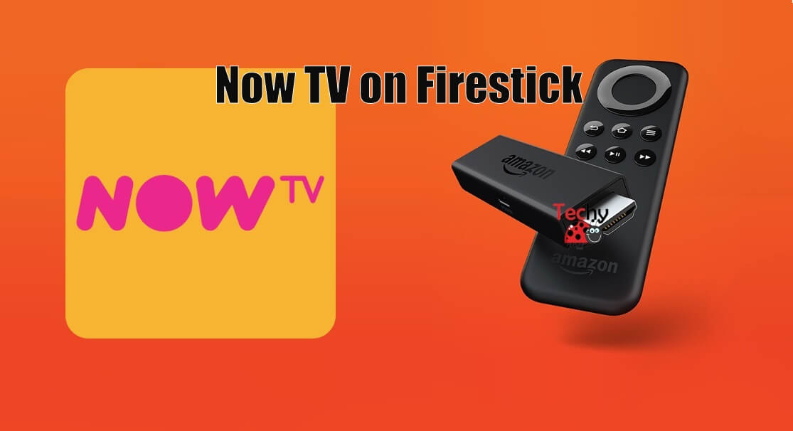 How to Install Now TV on Firestick? [2019] - Techy Bugz