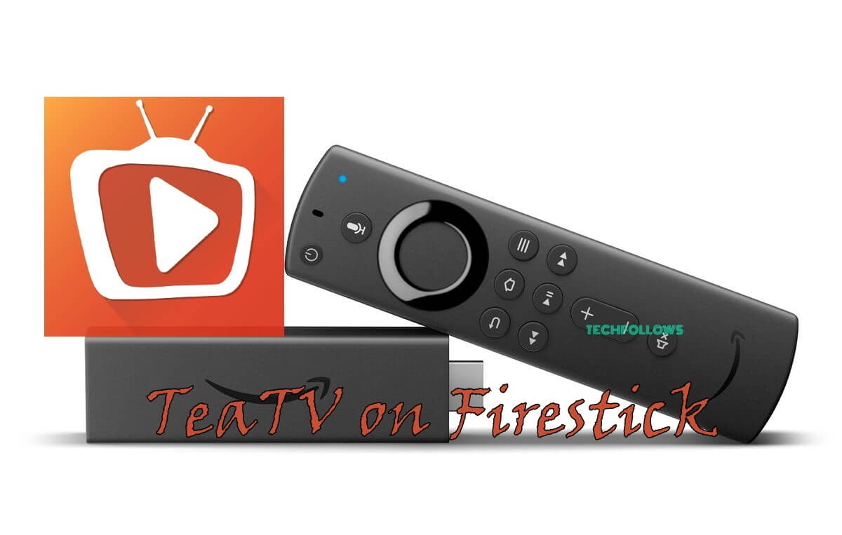 How to Download and Install TeaTV on Firestick? - Techy Bugz