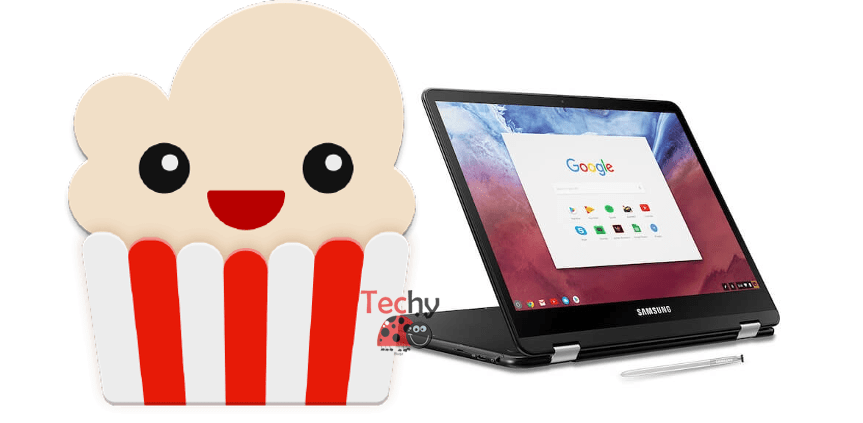 How to Install Popcorn Time on Chromebook? [2019] - Techy Bugz