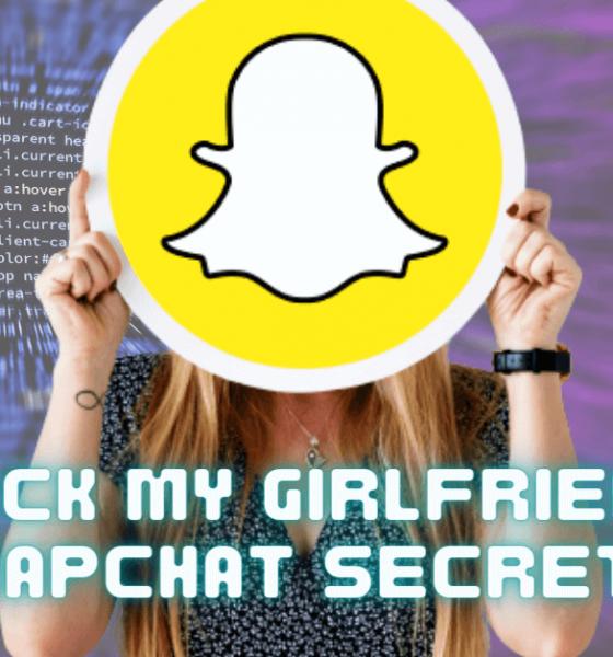 Check My Girlfriend's Snapchat